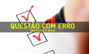 PROVA OBJETIVA: Questão com erro grosseiro é nula